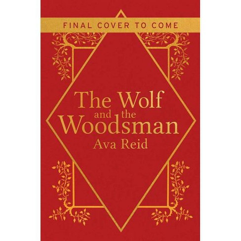 The Wolf and the Woodsman - by  Ava Reid (Hardcover) - image 1 of 1