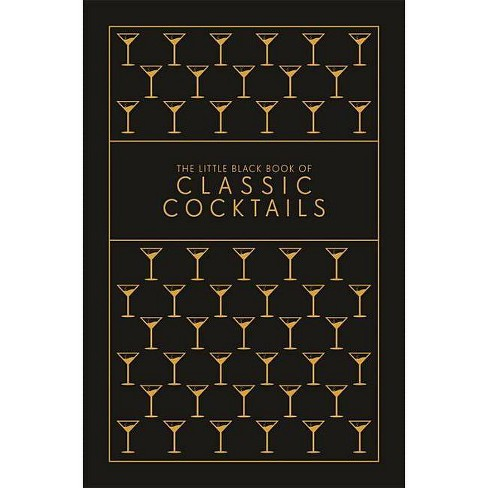 The Little Black Book of Classic Cocktails - (Hardcover) - image 1 of 1