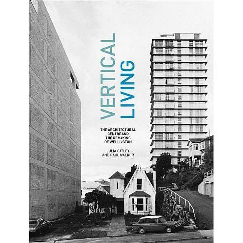 Vertical Living - by  Julia Gatley & Paul Walker (Hardcover) - image 1 of 1