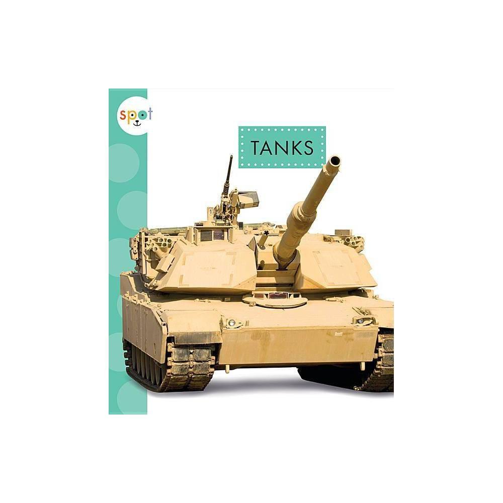 Tanks Spot Mighty Machines By Wendy Strobel Dieker Paperback