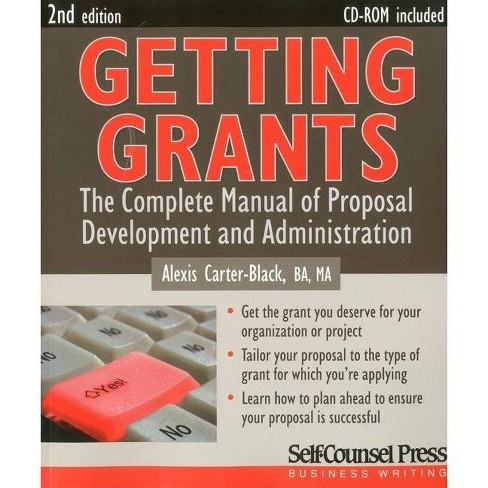 Getting Grants - (Self-Counsel Business (Paperback)) 2 Edition by  Alexis Carter Black - image 1 of 1
