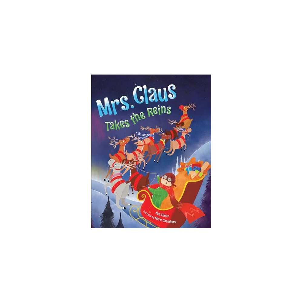 Mrs. Claus Takes the Reins - by Sue Fliess (School And Library)