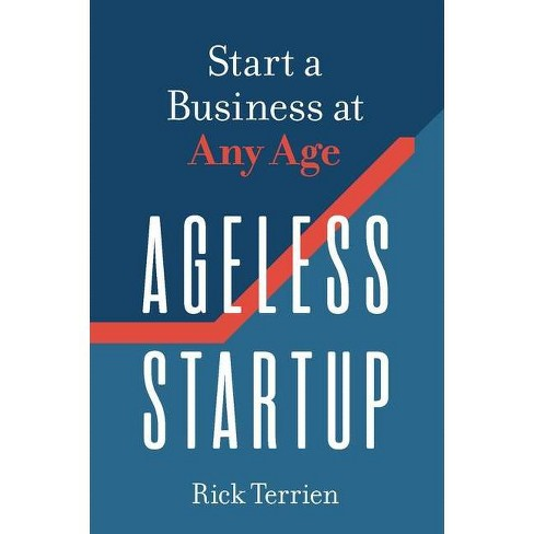 Ageless Startup - by  Rick Terrien (Paperback) - image 1 of 1