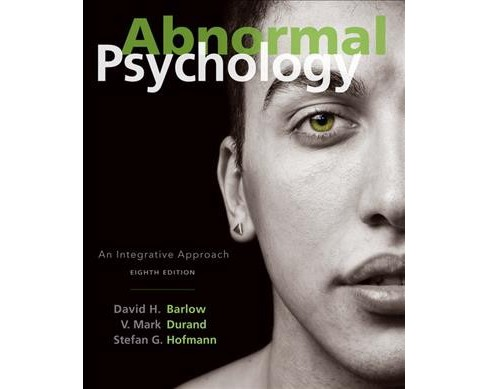 Abnormal Psychology : An Integrative Approach (Hardcover) (David H. Barlow & V. Mark Durand & Stefan G. - image 1 of 1