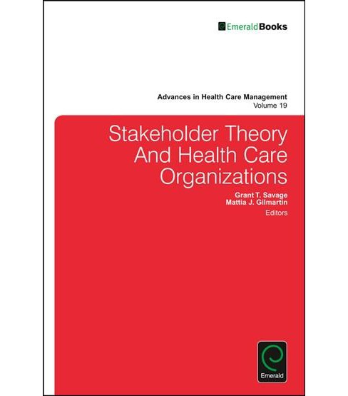 Stakeholder Theory and Health Care Organizations (Hardcover) - image 1 of 1