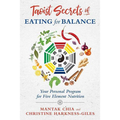 Taoist Secrets of Eating for Balance - by  Mantak Chia & Christine Harkness-Giles (Paperback) - image 1 of 1