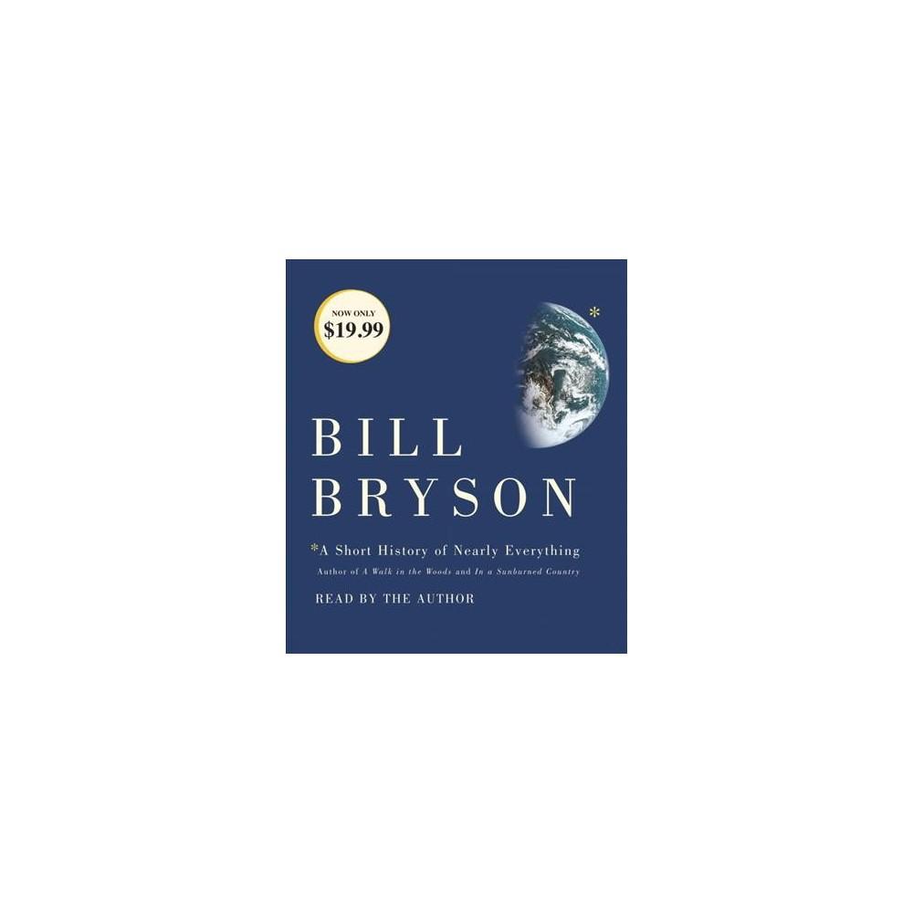 Short History of Nearly Everything (Abridged) (CD/Spoken Word) (Bill Bryson)