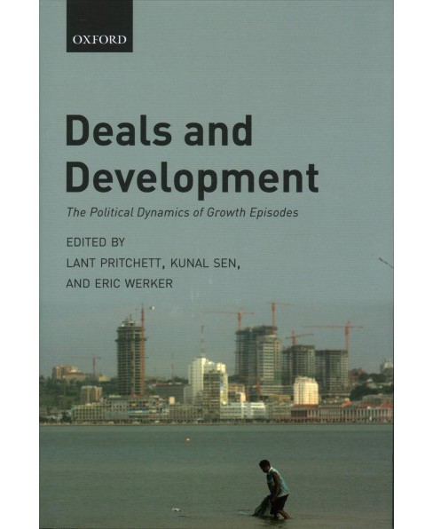 Deals and Development : The Political Dynamics of Growth Episodes -  (Hardcover) - image 1 of 1