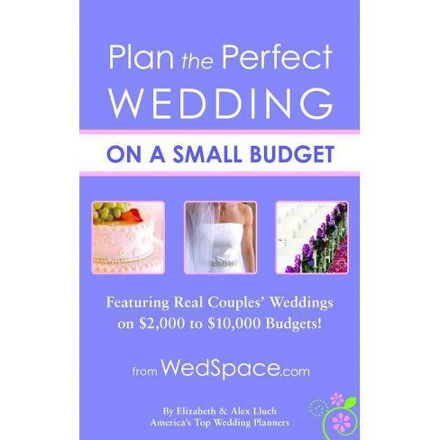 Plan the Perfect Wedding on a Small Budget - by  Alex A Lluch (Paperback) - image 1 of 1