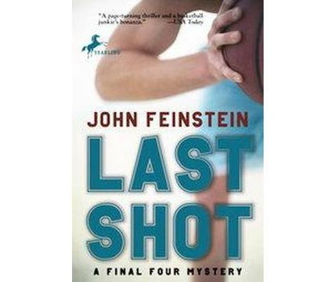 Last Shot : A Final Four Mystery (Paperback) (John Feinstein) - image 1 of 1