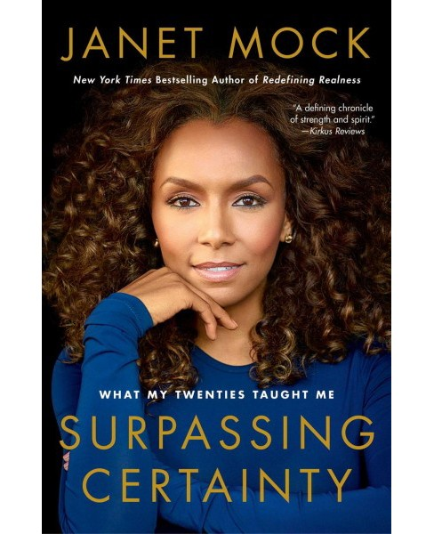 Surpassing Certainty : What My Twenties Taught Me -  Reprint by Janet Mock (Paperback) - image 1 of 1