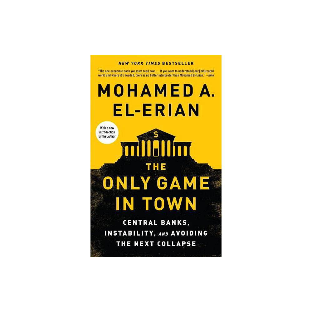 The Only Game In Town By Mohamed A El Erian Paperback