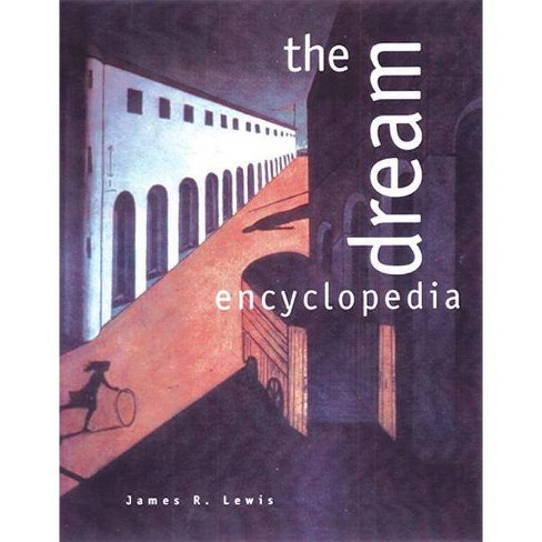The Dream Encyclopedia - 2 Edition by  James R Lewis & Evelyn Dorothy Oliver (Paperback) - image 1 of 1