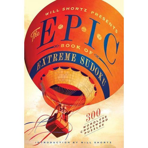 Will Shortz Presents the Epic Book of Extreme Sudoku - (Will Shortz Presents...) (Paperback) - image 1 of 1