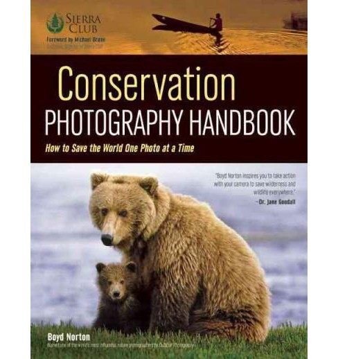 Conservation Photography Handbook : How to Save the World One Photo at a Time (Paperback) - image 1 of 1