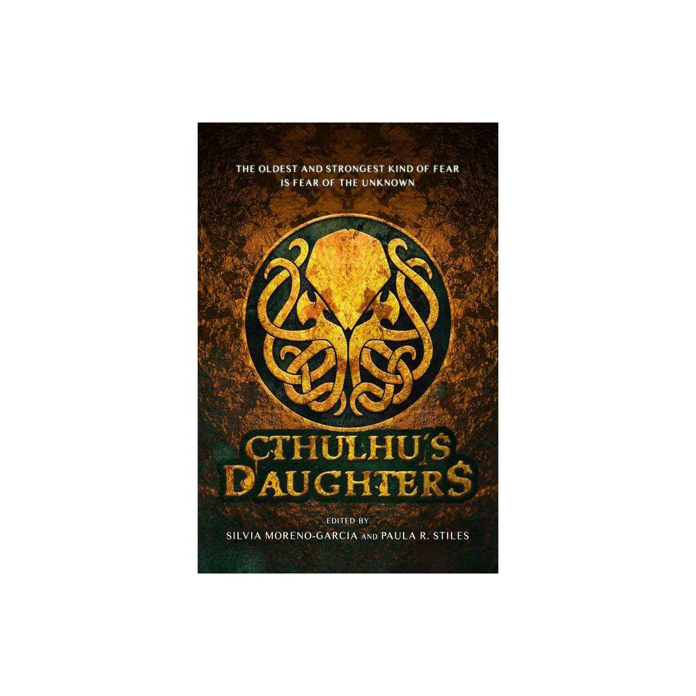 Cthulhu S Daughters By Gemma Files Angela Slatter Molly Tanzer Paperback