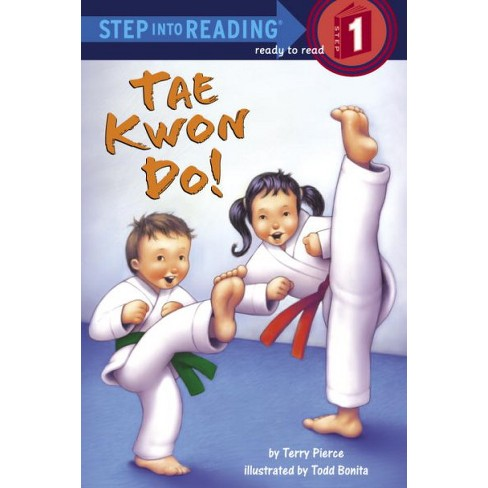 Tae Kwon Do! - (Step Into Reading - Level 1 - Quality) by  Terry Pierce (Paperback) - image 1 of 1