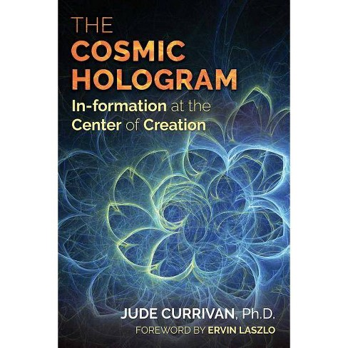 The Cosmic Hologram - by  Jude Currivan (Paperback) - image 1 of 1