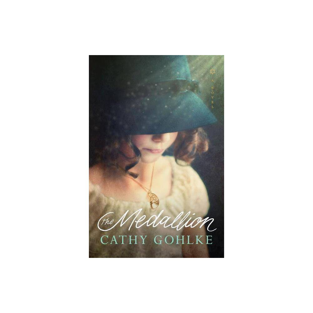 The Medallion By Cathy Gohlke Hardcover