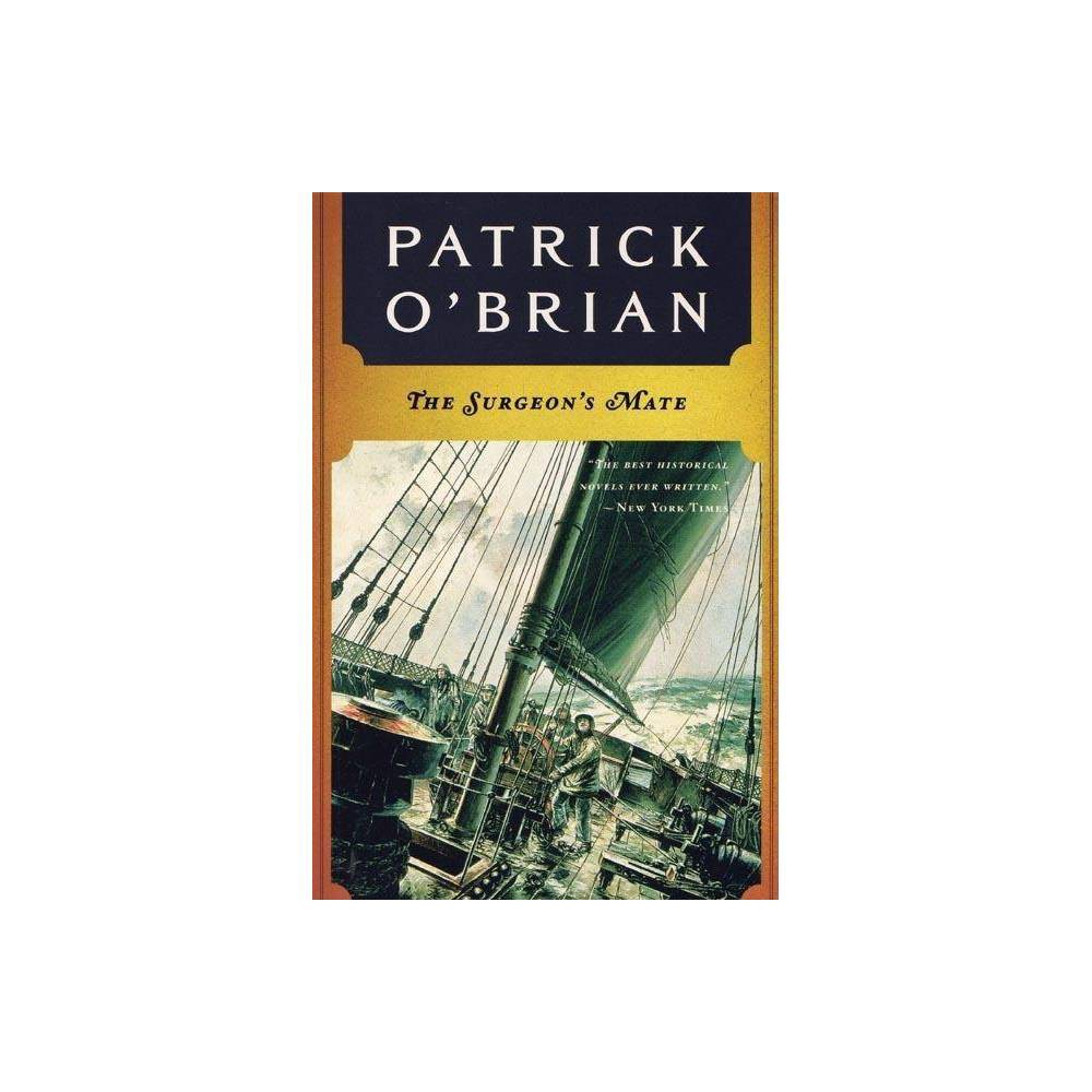 The Surgeon S Mate Aubrey Maturin Paperback By Patrick O Brian Paperback