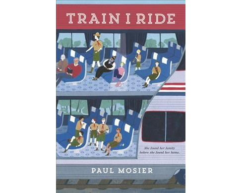 Train I Ride -  Reprint by Paul Mosier (Paperback) - image 1 of 1