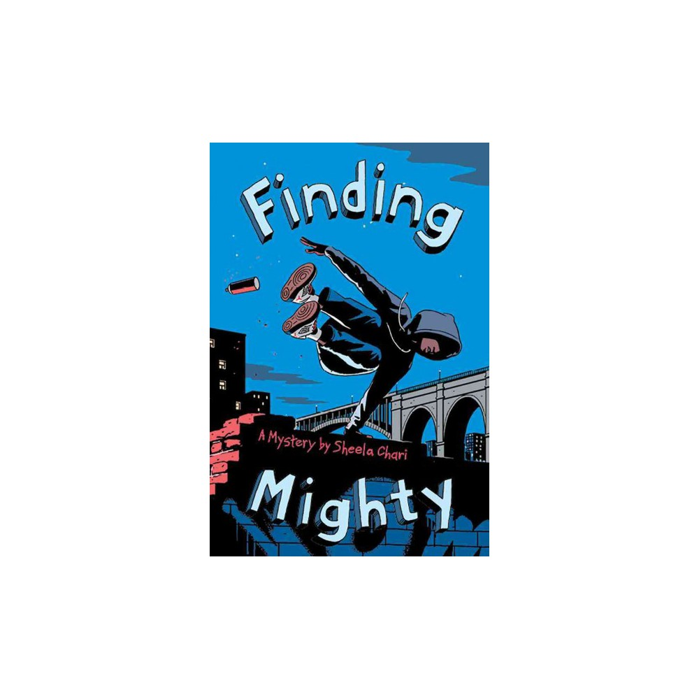 Finding Mighty - by Sheela Chari (Hardcover)
