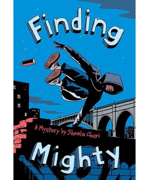 Finding Mighty -  by Sheela Chari (Hardcover) - image 1 of 1