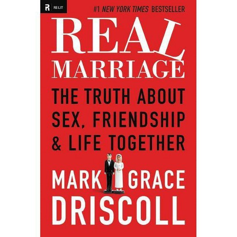 Real Marriage - by  Grace Driscoll & Mark Driscoll (Paperback) - image 1 of 1