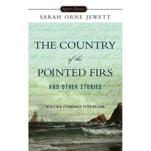 The Country of the Pointed Firs and Other Stories - (Signet Classics) by  Sarah Orne Jewett (Paperback) - image 1 of 1