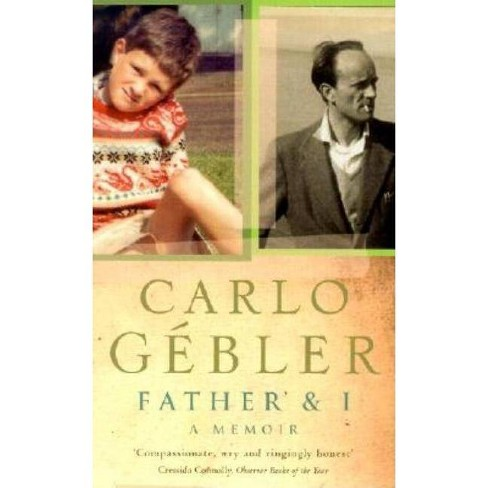 Father & I - by  Carlo Gebler (Paperback) - image 1 of 1