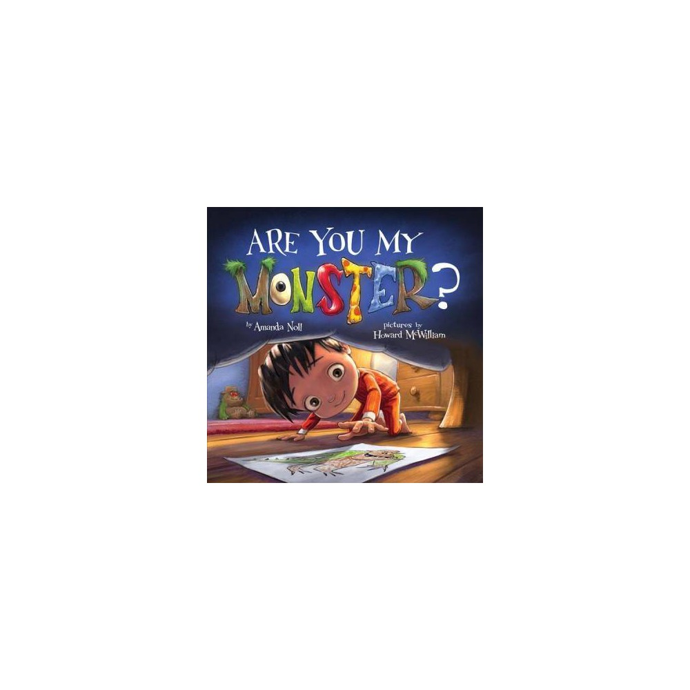 Are You My Monster? - Brdbk (I Need My Monster) by Amanda Noll (Hardcover)