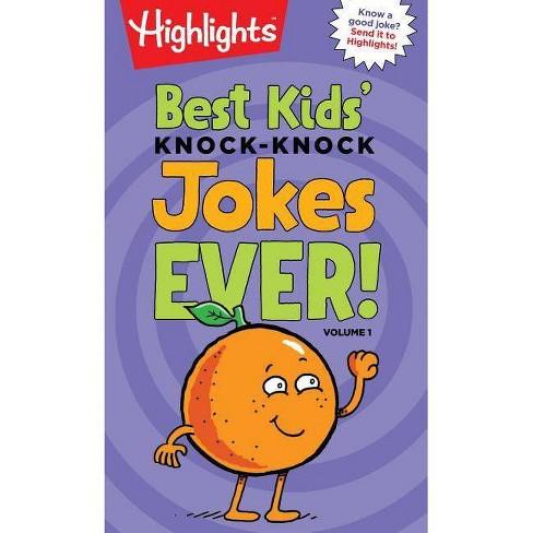 Best Kids' Knock-Knock Jokes Ever!, Volume 1 - (Highlights Joke Books)  (Paperback)