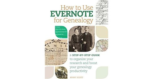 How to Use Evernote for Genealogy : A Step-by-step Guide to Organize Your Research and Boost Your - image 1 of 1