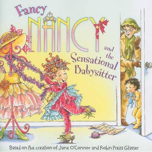 Fancy Nancy and the Sensational Babysitter - (Fancy Nancy (8x8)) by  Jane O'Connor (Paperback) - image 1 of 1