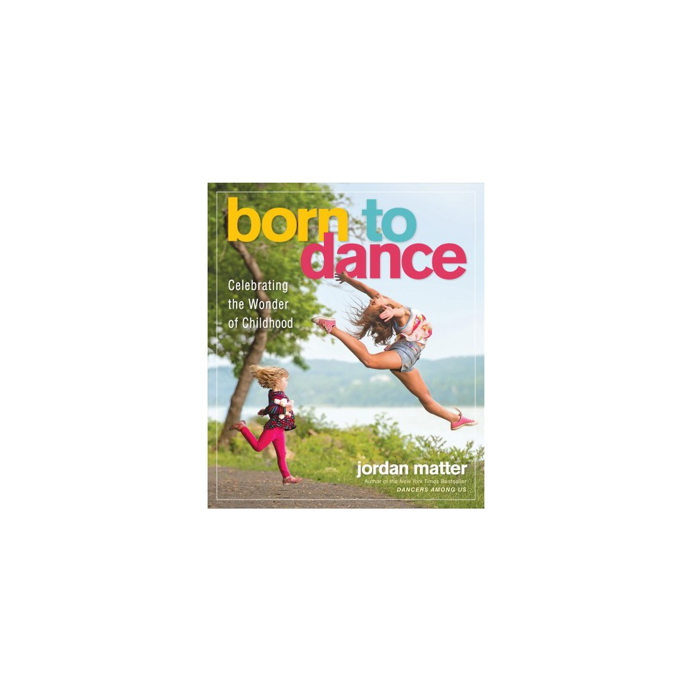 "Born to Dance : Celebrating the Wonder of Childhood - by Jordan Matter (Hardcover) A New York Times bestseller! ""In Jordan Matter's photos, dancers make all the world their stage."" —New York Times From Jordan Matter, YouTube star and New York Times–bestselling author of Dancers Among Us, a celebration of what it means to be young and full of possibility, featuring gorgeous photographs of well-known dancers (including Tate McRae and Sofie Dossi) as well as stars in the making. Jordan Matter is known to millions for his 10 Minute Photo Challenge YouTube videos. Now, in one dazzling photograph after another, he portrays dancers—ages 2 through 18—in ordinary and extraordinary pursuits, from hanging with friends to taking selfies, from leaping for joy to feeling left out. The subjects include TV and internet stars like Chloé Lukasiak, Kalani Hilliker, Nia Sioux, and Kendall Vertes, as well as boys and girls from around the neighborhood. What they all share is the skill to elevate their hopes and dreams with beauty, humor, grace, and surprise. Paired with empowering words from the dancers themselves, the photographs convey each child's declaration that they were born to dance. Bonus Features: Scan the QR code next to dozens of photos and watch behind-the-scenes videos documenting the shoots. ""Breathtaking photos to free your imagination."" —Diane Sawyer, Abc World News ""When you take the natural grace of dancers and put them in unexpected places, you get photos that really tell a story."" —Fox News"