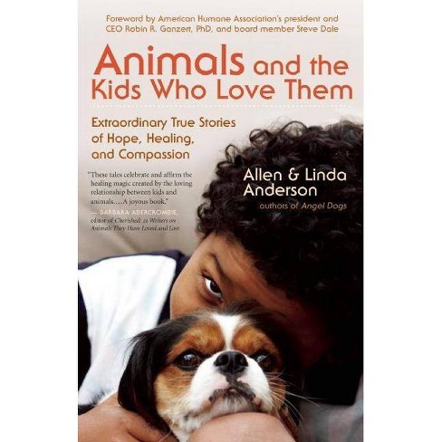 Animals and the Kids Who Love Them - by  Allen Anderson & Linda Anderson (Paperback) - image 1 of 1
