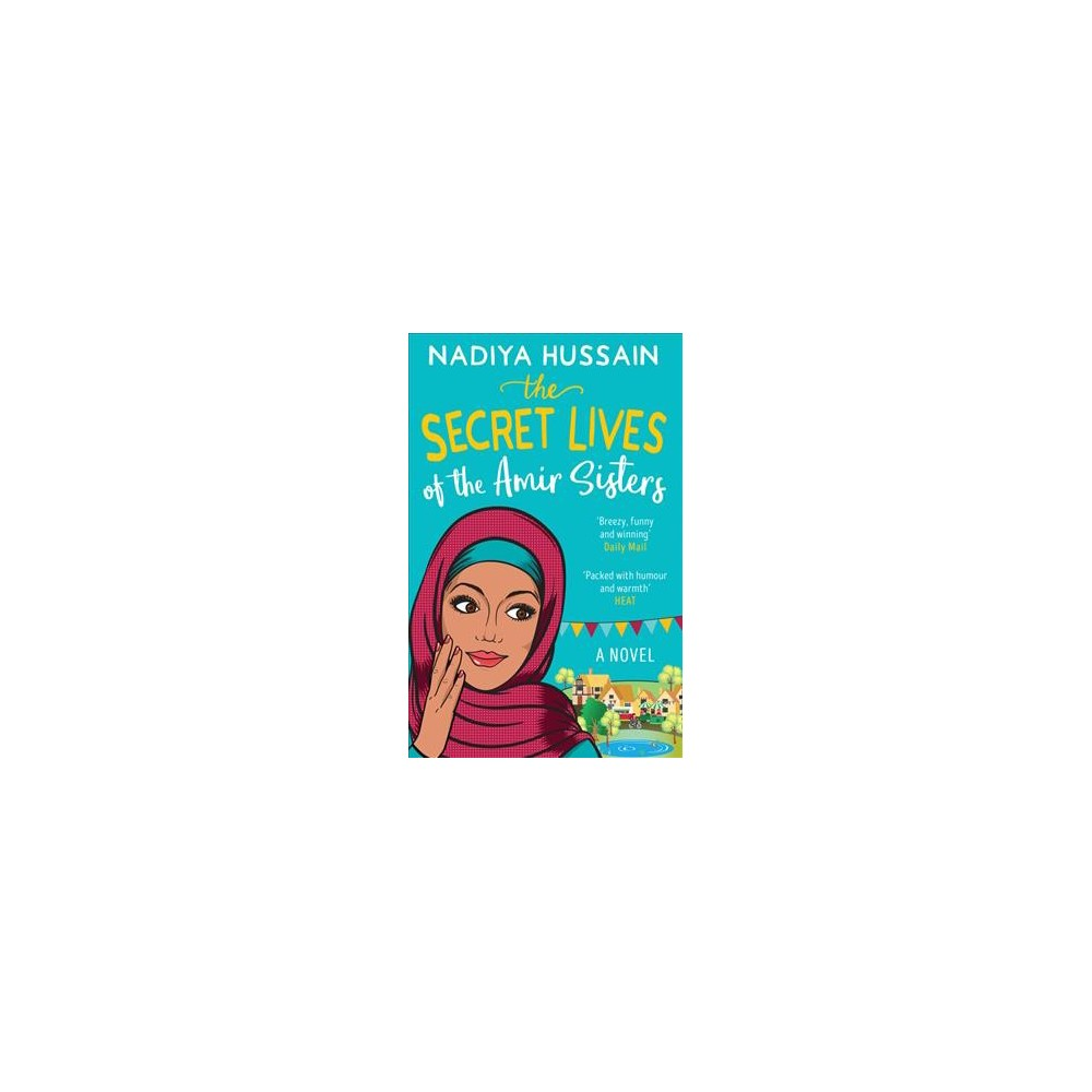 Secret Lives of the Amir Sisters - by Nadiya Hussain (Paperback)