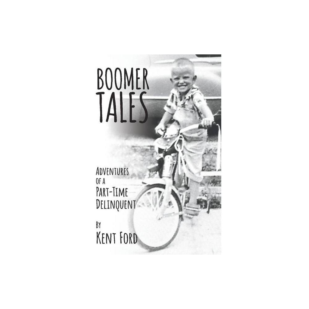 Boomer Tales By Kent Ford Paperback