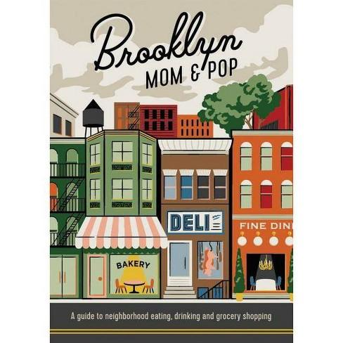 Brooklyn Mom & Pop - by  Jon Hammer & Karen McBurnie (Paperback) - image 1 of 1