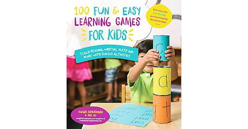 100 Fun & Easy Learning Games for Kids : Teach Reading, Writing, Math and More With Fun Activities - image 1 of 1