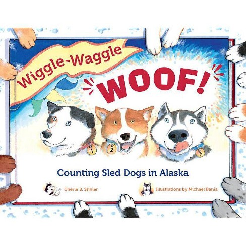 Wiggle-Waggle Woof! - (Paws IV) by  Cherie B Stihler (Paperback) - image 1 of 1