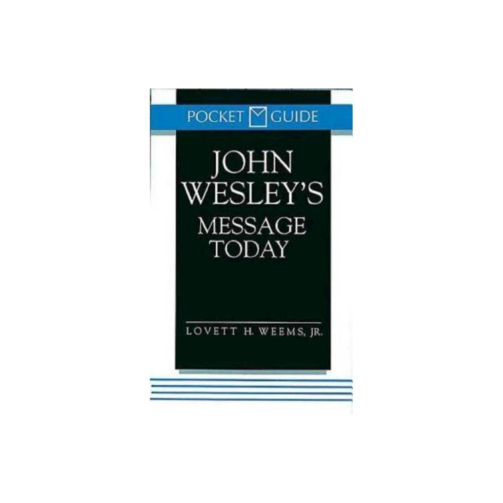 John Wesley S Message Today Pocket Guide By Lovett H Weems Paperback