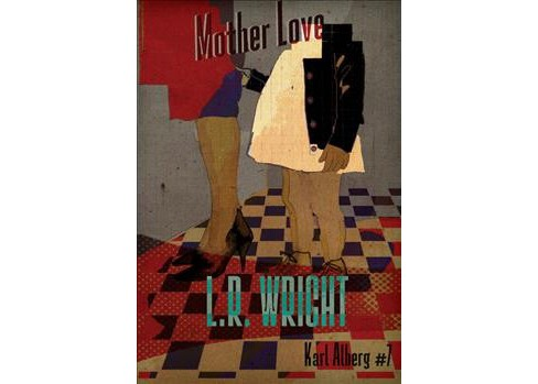 Mother Love -  (Karl Alberg) by L. R. Wright (Paperback) - image 1 of 1