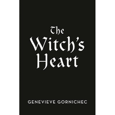 The Witch's Heart - by  Genevieve Gornichec (Hardcover)