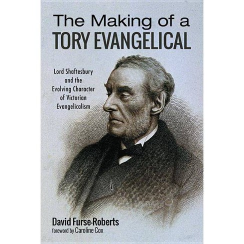 The Making of a Tory Evangelical - by  David Furse-Roberts (Paperback) - image 1 of 1