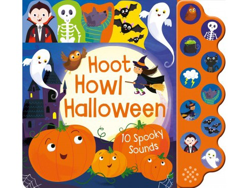 Hoot Howl Halloween : 10 Spooky Sounds (Hardcover) (Becky Wilson) - image 1 of 1