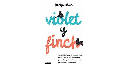 Violet y finch / All the Right Places (Paperback) (Jennifer Niven) - image 1 of 1