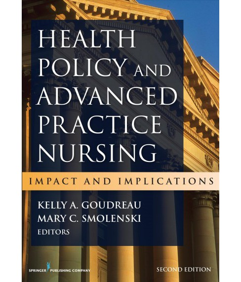 Health Policy and Advanced Practice Nursing : Impact and Implications -  (Paperback) - image 1 of 1