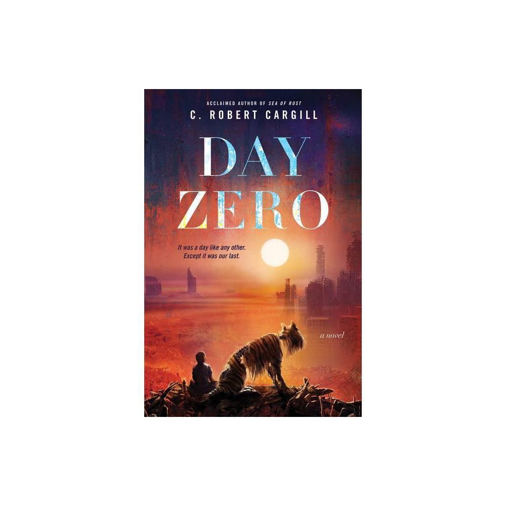 Day Zero By C Robert Cargill Hardcover