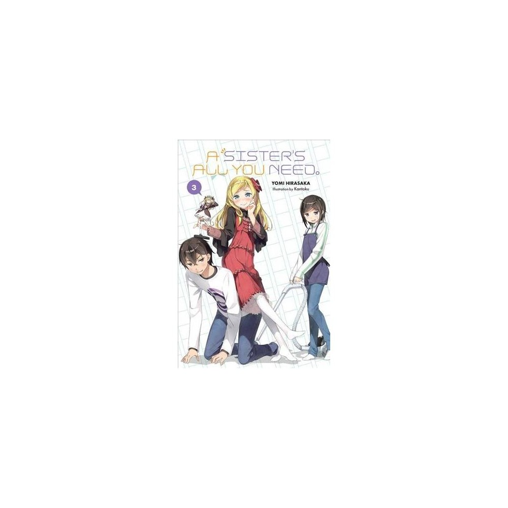 Sister's All You Need - (Sister's All You Need) by Yomi Hirasaka (Paperback)